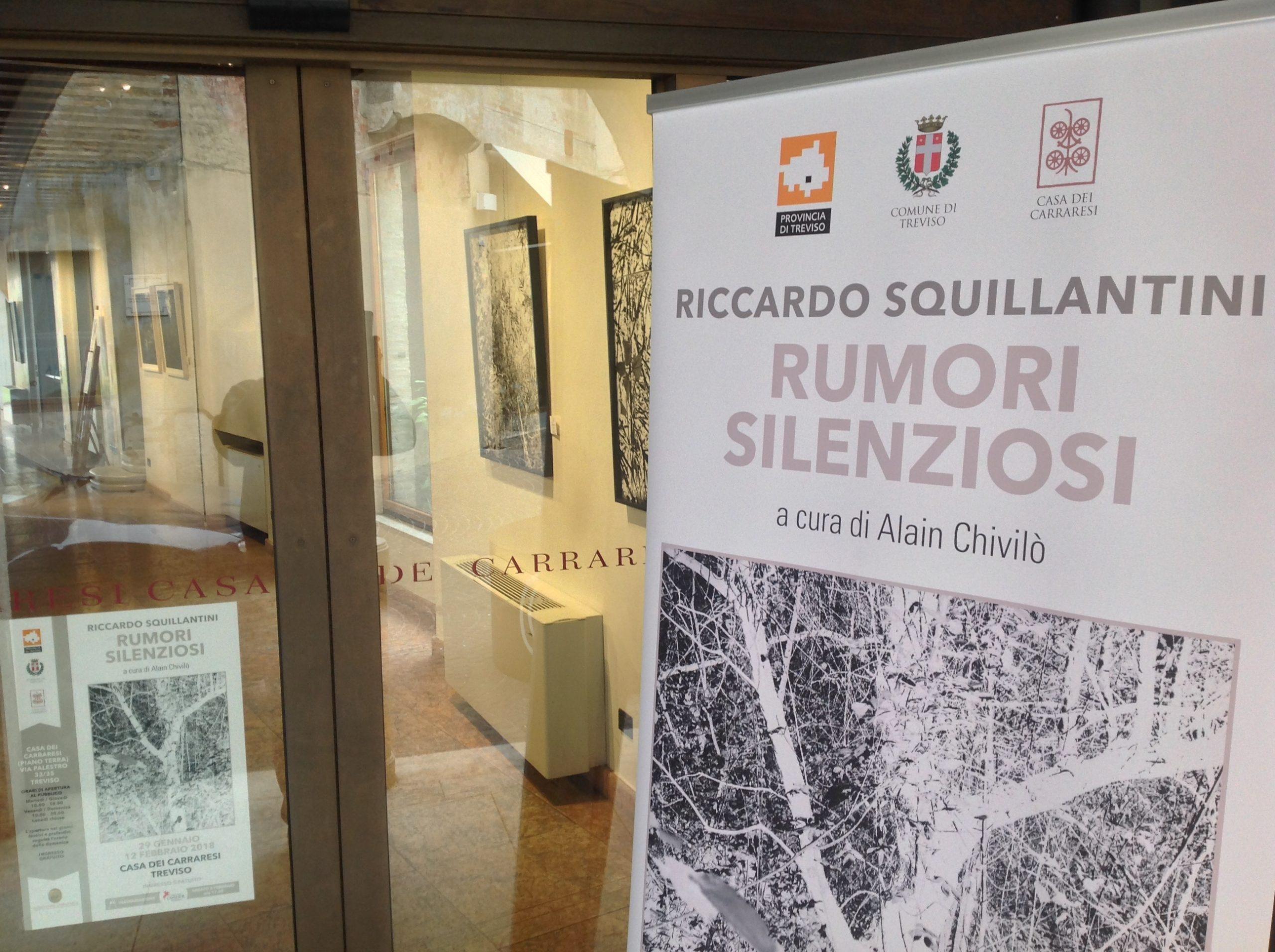 Riccardo Squillantini, Rumori silenziosi, mostra personale, a cura di Alain Chivilò_Casa dei Carraresi_Treviso (1)
